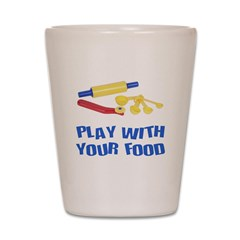 Play With Your Food III Shot Glass