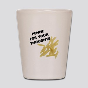Penne For Your Thoughts Shot Glass