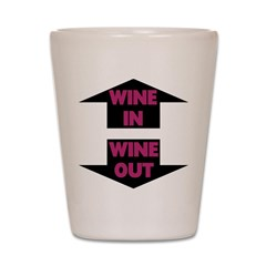 Wine In Wine Out Shot Glass