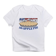 American As Apple Pie Infant T-Shirt