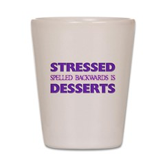 Stressed Desserts Shot Glass