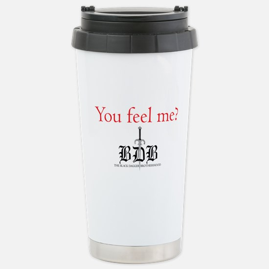 You Feel Me? Stainless Steel Travel Mug