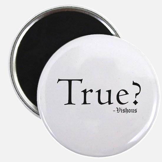 True? Vishous Circle Magnet