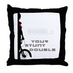 WillieBMX Your Stunt Double Throw Pillow