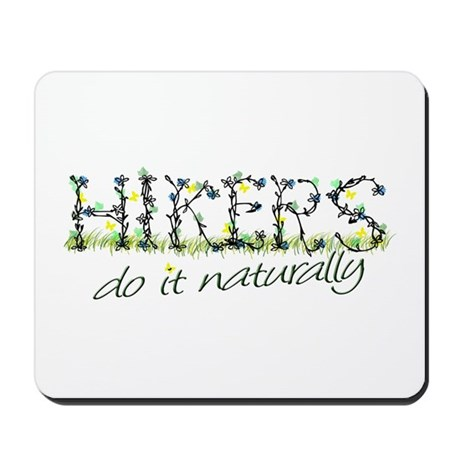Hikers Do It Naturally Mousepad