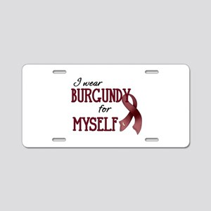 Wear Burgundy - Myself Aluminum License Plate