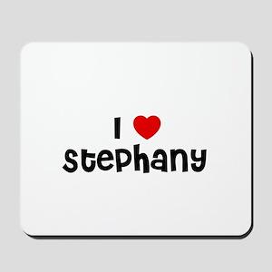 I * Stephany Mousepad