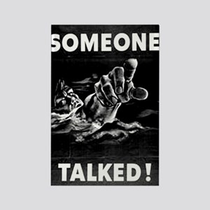 Someone Talked! Rectangle Magnet