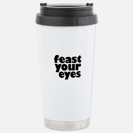 Feast Your Eyes Stainless Steel Travel Mug