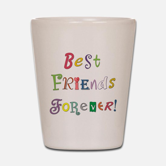 Best Friends Forever Shot Glass