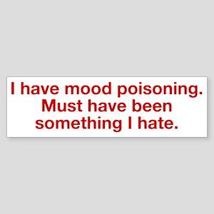 Mood Poisoning Sticker (Bumper)