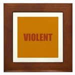 VIOLENT Framed Tile