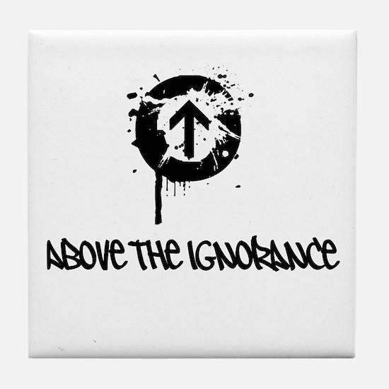 Above the Ignorance Tile Coaster