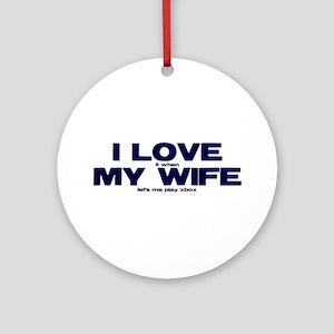 I love my wife Xbox funny Ornament (Round)