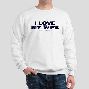 I love my wife Xbox funny Sweatshirt
