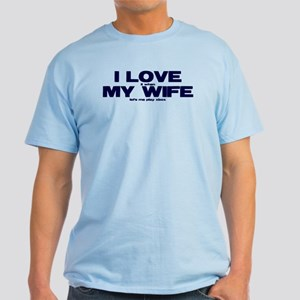 I love my wife Xbox funny Light T-Shirt
