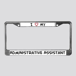 I Love Administrative Assista License Plate Frame
