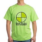 HARD WORKER TEST DUMMY Green T-Shirt