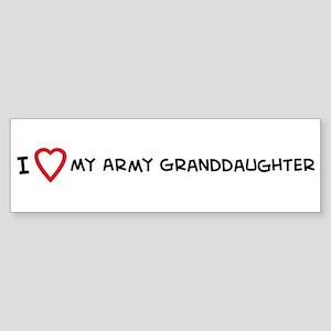 I Love My Army Granddaughter Bumper Sticker