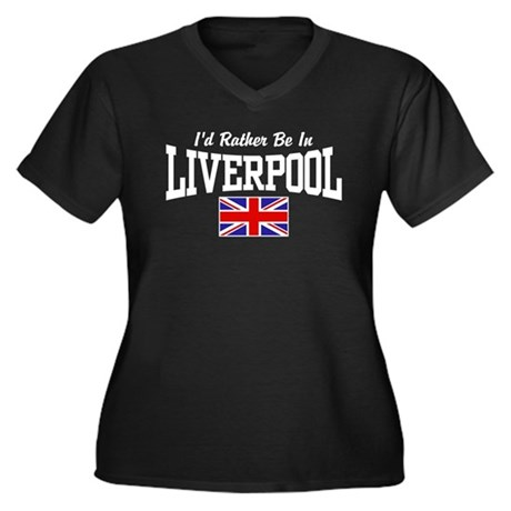 I'd Rather Be In Liverpool Women's Plus Size V-Nec