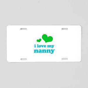 I Love My Nanny Aluminum License Plate