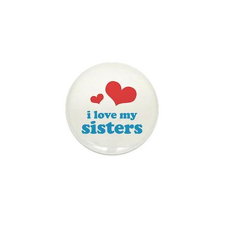I Love My Sisters Mini Button
