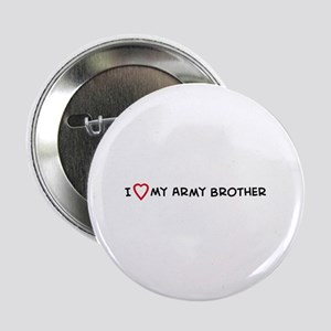 I Love My Army Brother Button