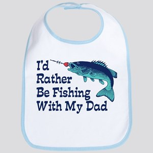 I'd Rather Be Fishing With My Dad Bib