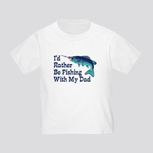 I'd Rather Be Fishing With My Dad Toddler T-Shirt