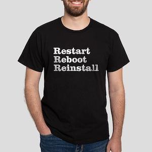 restart reboot reinstall Dark T-Shirt