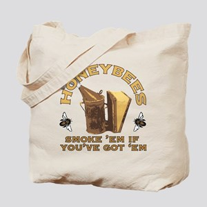 Honeybees Smoke 'em if you've got 'em Tote Bag