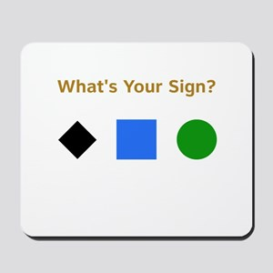 What's Your Sign? Mousepad