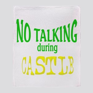 No Talking During Castle Throw Blanket