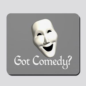 Got Comedy? Mousepad