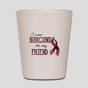 Wear Burgundy - Friend Shot Glass