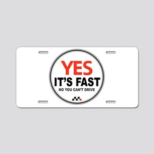 Yes It's Fast Aluminum License Plate