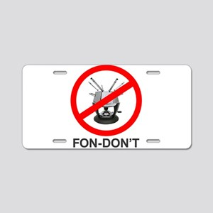 Fon-Don't Aluminum License Plate