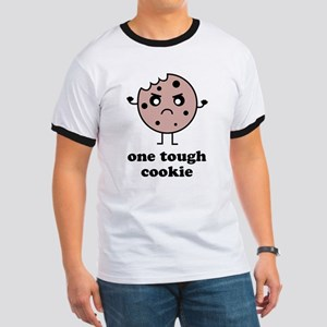 One Tough Cookie Ringer T