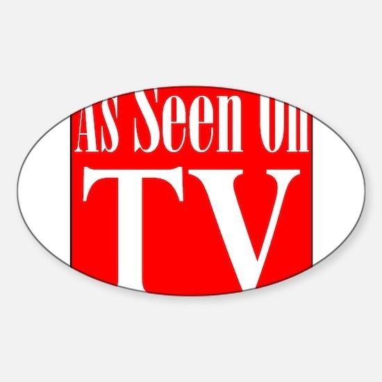 As Seen On TV Sticker (Oval)