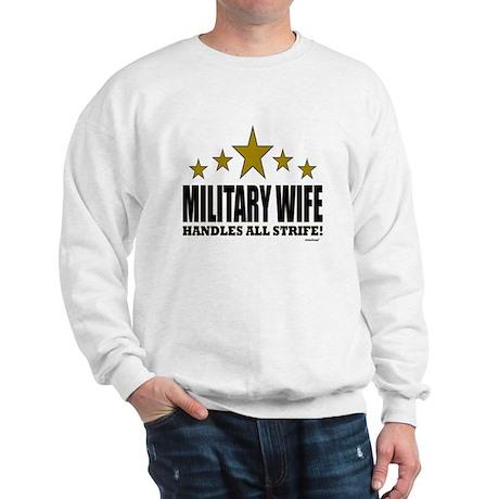 Military Wife Handles All Strife Sweatshirt