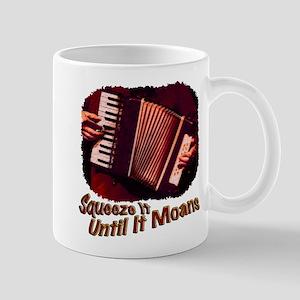 Squeeze It Until It Moans Mug
