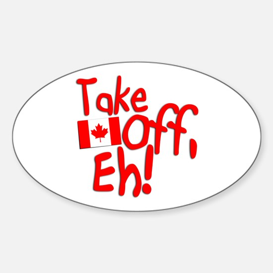 Take Off, Eh! Sticker (Oval)