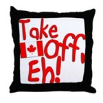 Take Off, Eh! Throw Pillow