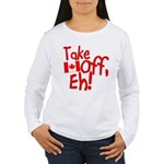 Take Off, Eh! Women's Long Sleeve T-Shirt