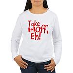 Take Off, Eh! Women's Long Sleeve T-Shirt