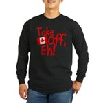Take Off, Eh! Long Sleeve Dark T-Shirt
