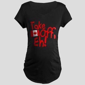 Take Off, Eh! Maternity Dark T-Shirt