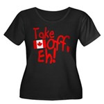 Take Off, Eh! Women's Plus Size Scoop Neck Dark T-