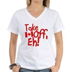 Take Off, Eh! Women's V-Neck T-Shirt