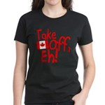 Take Off, Eh! Women's Dark T-Shirt